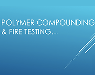 Polymer compounding & fire testing case study