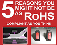 5 Reasons You Might Not be as RoHS Compliant as You Think
